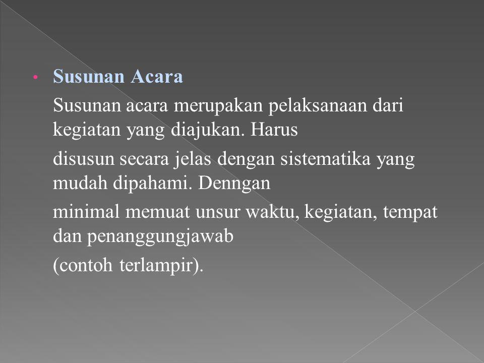 III Tempat dan waktu kegiatan Dalam proposal harus dituliskan secara jelas kapan dan di mana kegiatan akan dilaksanakan. IV. Sasaran Kegiatan Sasaran