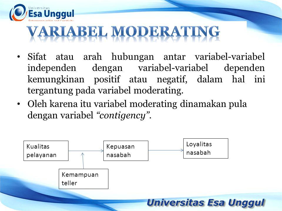 Sifat atau arah hubungan antar variabel-variabel independen dengan variabel-variabel dependen kemungkinan positif atau negatif, dalam hal ini tergantu