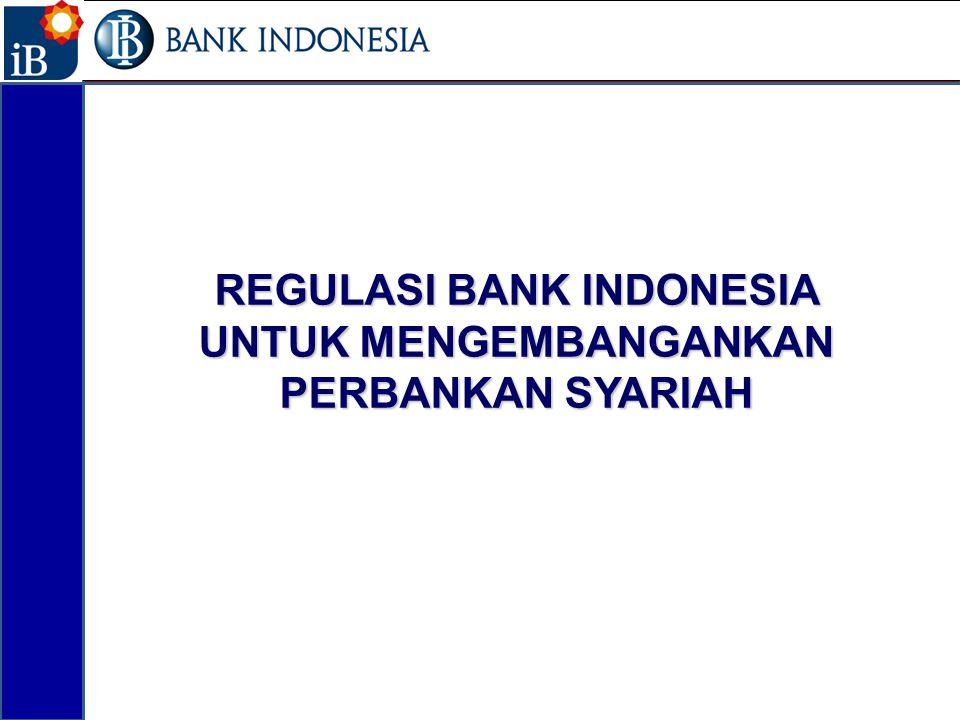 REGULASI BANK INDONESIA UNTUK MENGEMBANGANKAN PERBANKAN SYARIAH 25