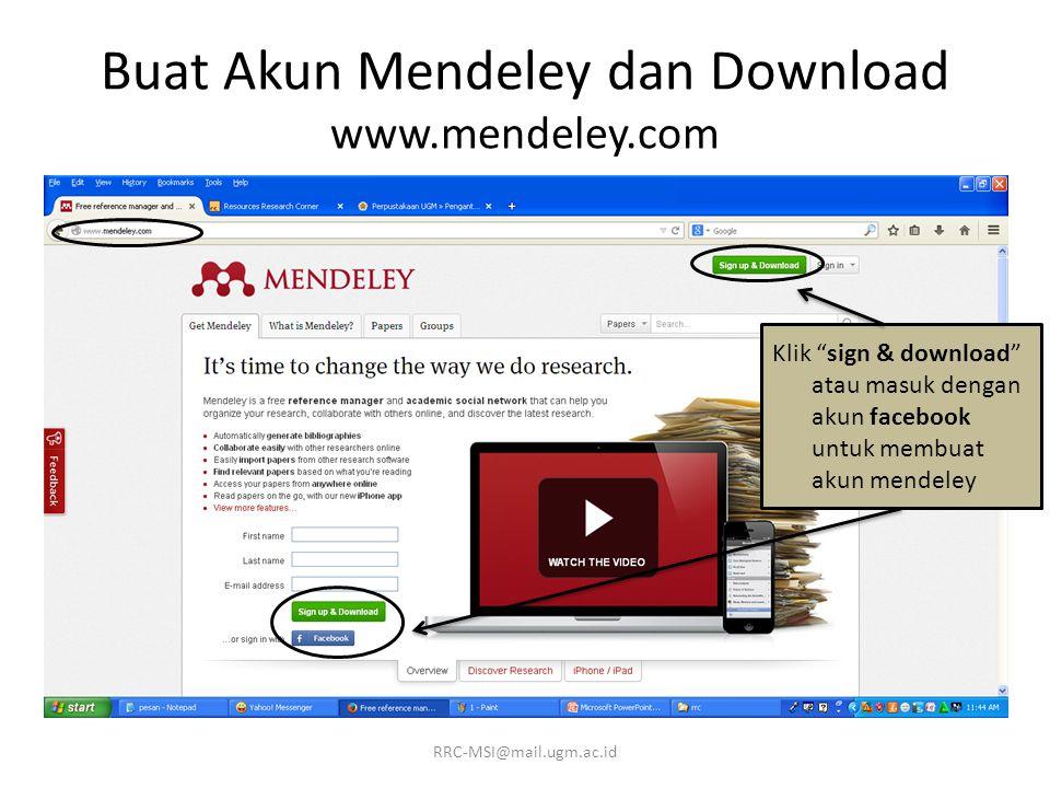 Buat Akun Mendeley dan Download www.mendeley.com Klik sign & download atau masuk dengan akun facebook untuk membuat akun mendeley RRC-MSI@mail.ugm.ac.id
