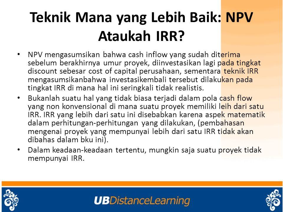 Teknik Mana yang Lebih Baik: NPV Ataukah IRR.