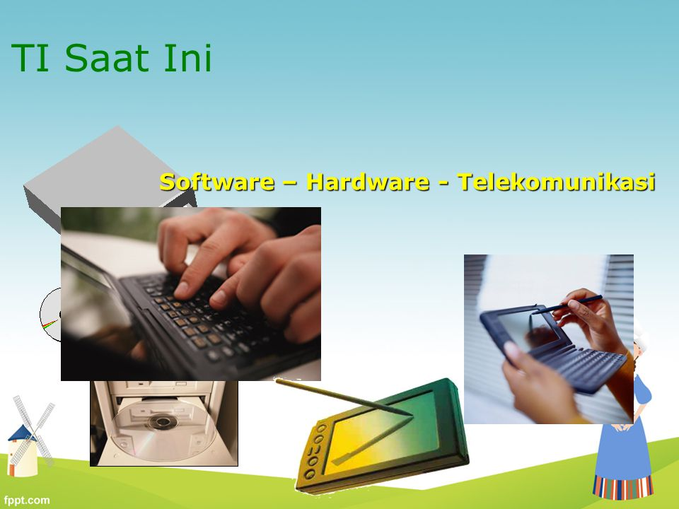 Software – Hardware - Telekomunikasi TI Saat Ini