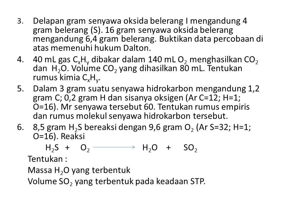 3.Delapan gram senyawa oksida belerang I mengandung 4 gram belerang (S).
