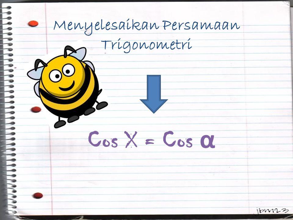 Latihan Soal 1.2 Cos ²x – 3 Cos x + 1 = 0, 0º < x < 2π 2.Cos 4x – Cos 2x = 2, 0º < x < 360º 3.Cos 6x + √3 Cos 3x – 2 = 0, 0º ≤ x ≤ 360º