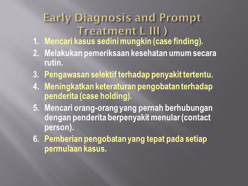1.Mencari kasus sedini mungkin (case finding).2.Melakukan pemeriksaan kesehatan umum secara rutin.