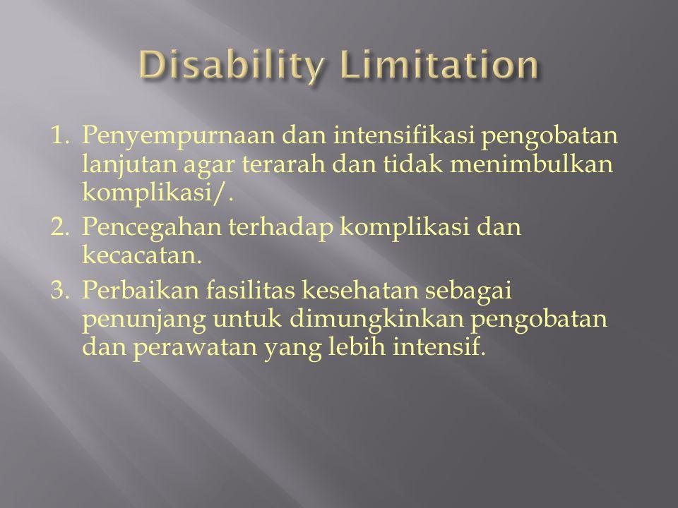 1.Penyempurnaan dan intensifikasi pengobatan lanjutan agar terarah dan tidak menimbulkan komplikasi/.