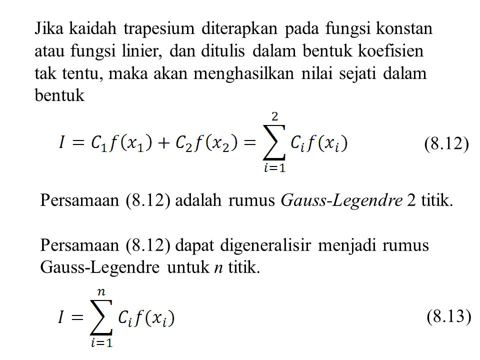 Jika kaidah trapesium diterapkan pada fungsi konstan atau fungsi linier, dan ditulis dalam bentuk koefisien tak tentu, maka akan menghasilkan nilai se
