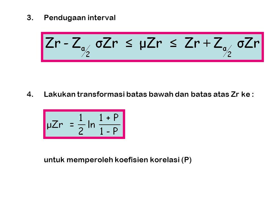  PENGUJIAN HIPOTESIS KOEFISIEN KORELASI 1.Rumusan Hipotesis H0:P = 0(tidak ada hubungan X dan Y) H1:P > 0(ada hubungan positif) P < 0(ada hubungan negatif P ≠ 0(ada hubungan) 2.Menentukan t α atau t α /2 dengan dk = n-2 3.Uji statistik 4.Menentukan kriteria pengujian ( sama dengan pengujian hipotesis parameter B ).