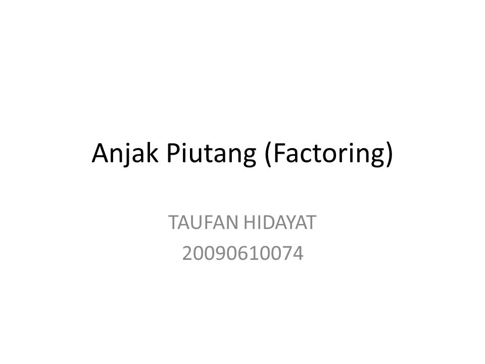 Pengertian Anjak Piutang (Factoring) adalah suatu badan usaha yang melakukan kegiatan pembiayaan dalam bentuk pembelian dan atau pengalihan serta pengurusan piutang atau tagihan jangka pendek suatu perusahaan dari transaksi dalam negeri atau luar negeri