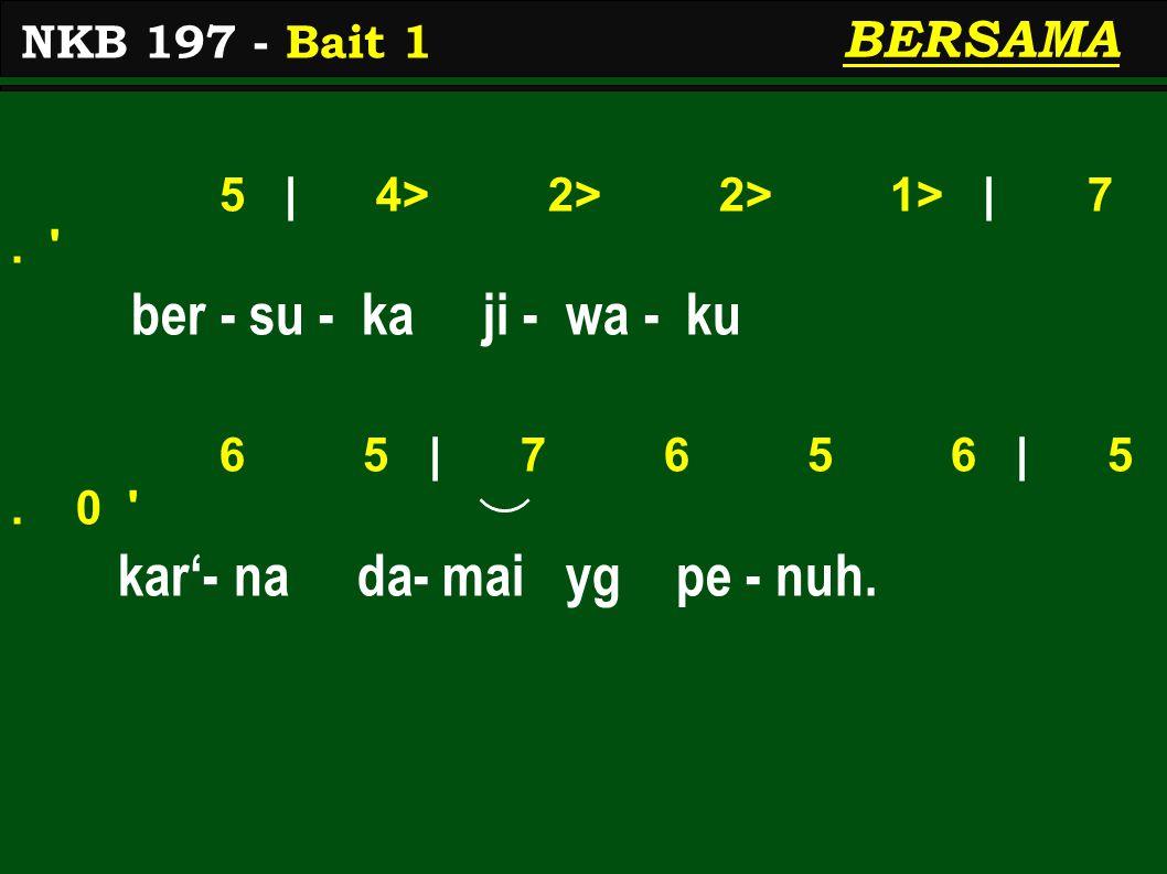 5 | 4> 2> 2> 1> | 7. ber - su - ka ji - wa - ku 6 5 | 7 6 5 6 | 5.