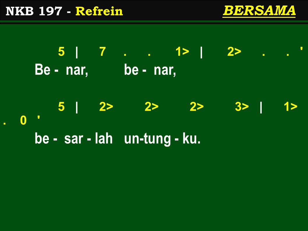 5 | 7..1> | 2>.. Be - nar, be - nar, 5 | 2> 2> 2> 3> | 1>.