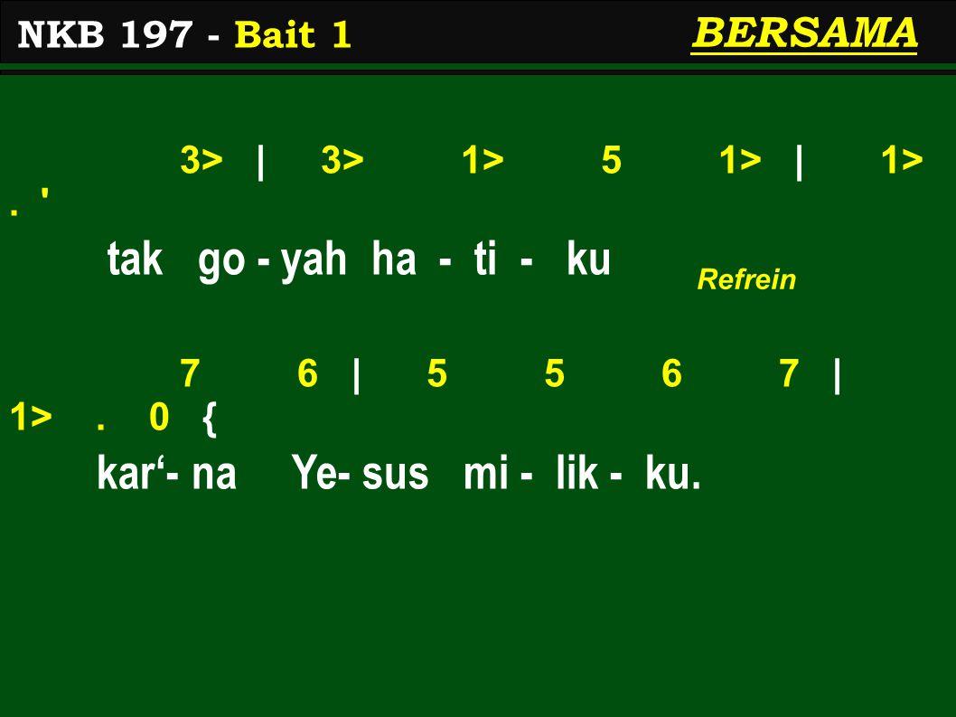 3> | 3> 1> 5 1> | 1>. tak go - yah ha - ti - ku 7 6 | 5 5 6 7 | 1>.