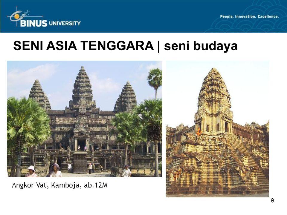 9 SENI ASIA TENGGARA | seni budaya Angkor Vat, Kamboja, ab.12M