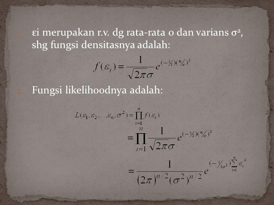 1.εi merupakan r.v. dg rata-rata 0 dan varians σ 2, shg fungsi densitasnya adalah: 2.