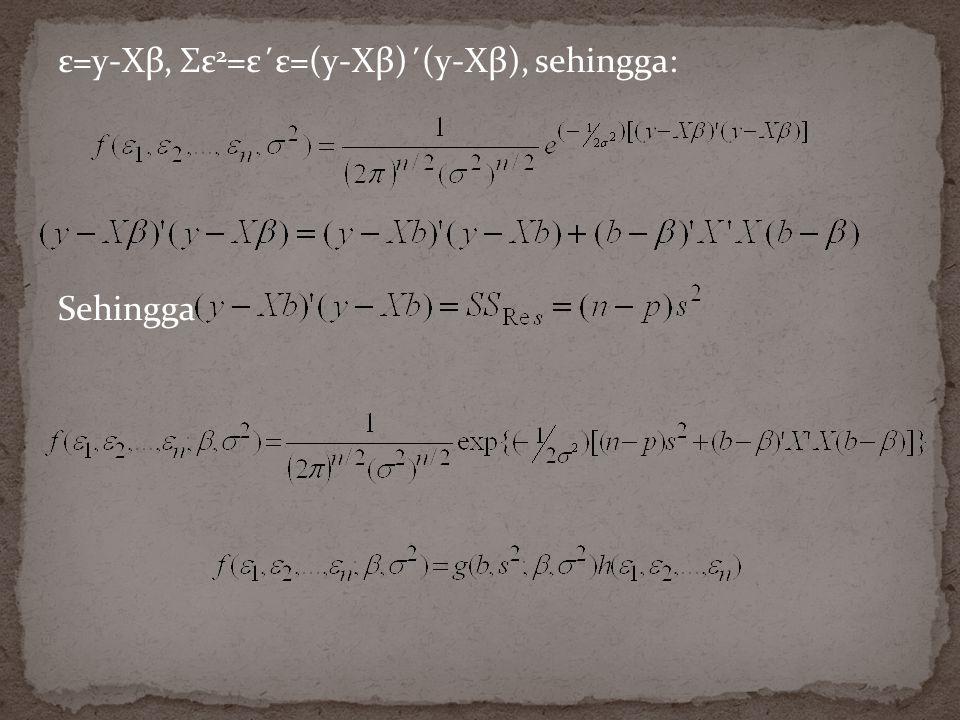 ε=y-Xβ, Σε 2 =ε΄ε=(y-Xβ)΄(y-Xβ), sehingga: Sehingga