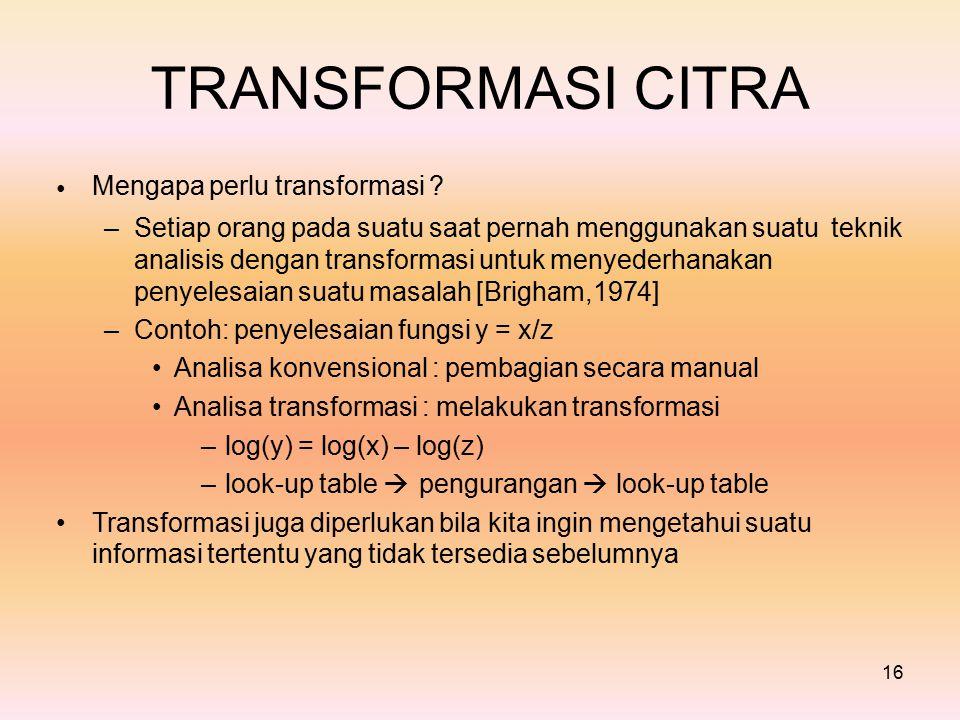 TRANSFORMASI Mengapa perlu transformasi .