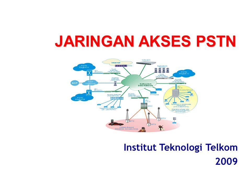JARINGAN AKSES PSTN Institut Teknologi Telkom 2009