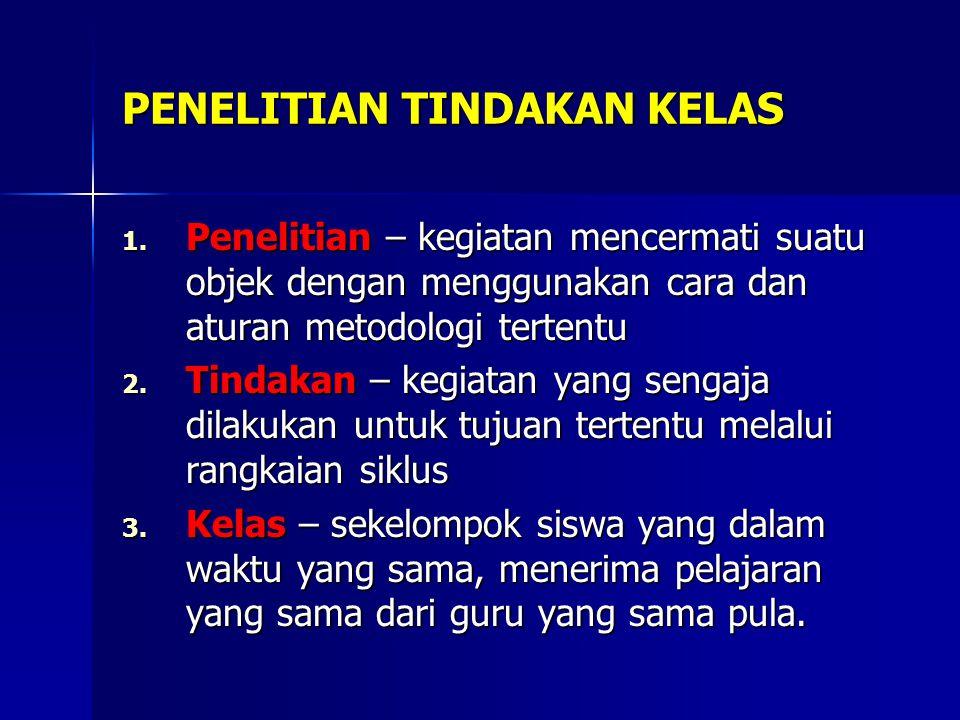 PENELITIAN TINDAKAN KELAS 1.