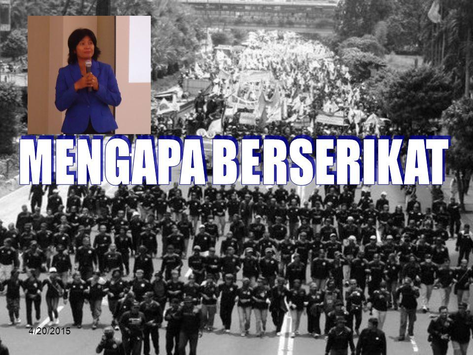 4/20/201512 MEMBANGUN SOLIDARITAS DAN KESE- TIAKAWANAN SOSIAL PEKERJA/BURUH.