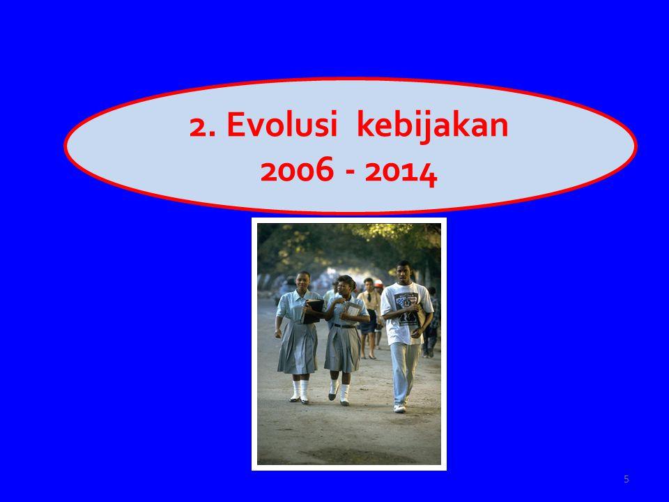 Evolusi kebijakan Nasional 2006-2014 2006: Harm reduction – penularan mll alat suntk 2010: Strategi dan Rencana Aksi Nasional 2010-2014 – integrasi dalam RPJMN.