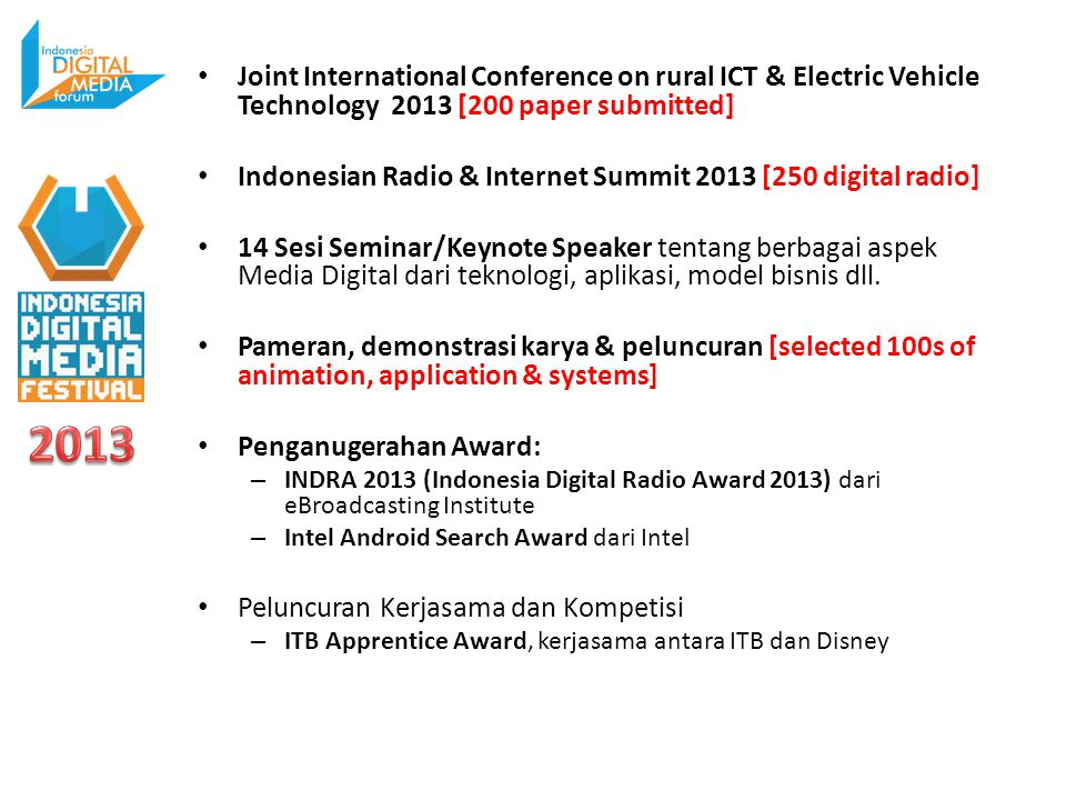 Joint International Conference on rural ICT & Electric Vehicle Technology 2013 [200 paper submitted] Indonesian Radio & Internet Summit 2013 [250 digi