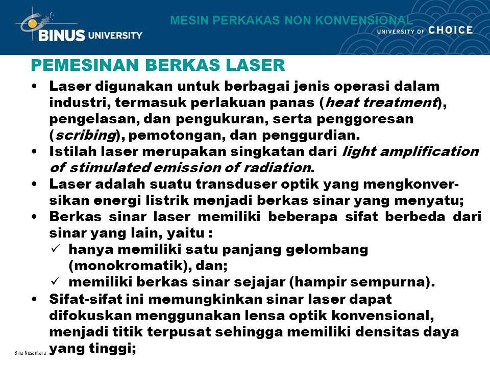 Bina Nusantara Laser digunakan untuk berbagai jenis operasi dalam industri, termasuk perlakuan panas (heat treatment), pengelasan, dan pengukuran, ser