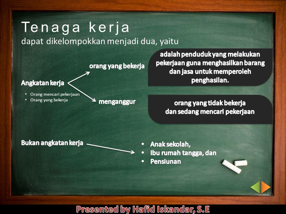 A. Ketenagakerjaan 1.Tenaga Kerja Menurut UU No. 13 Tahun 2003, tenaga kerja adalah setiap orang yang mampu melakukan pekerjaan guna menghasilkan bara