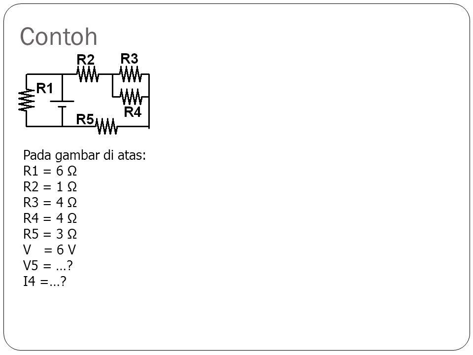 Contoh Pada gambar di atas: R1 = 3 Ω R2 = 2 Ω R3 = 12 Ω R4 = 4 Ω R5 = 2 Ω R6 = 2 Ω R7 = 3 Ω V = 9 V V6 =…?