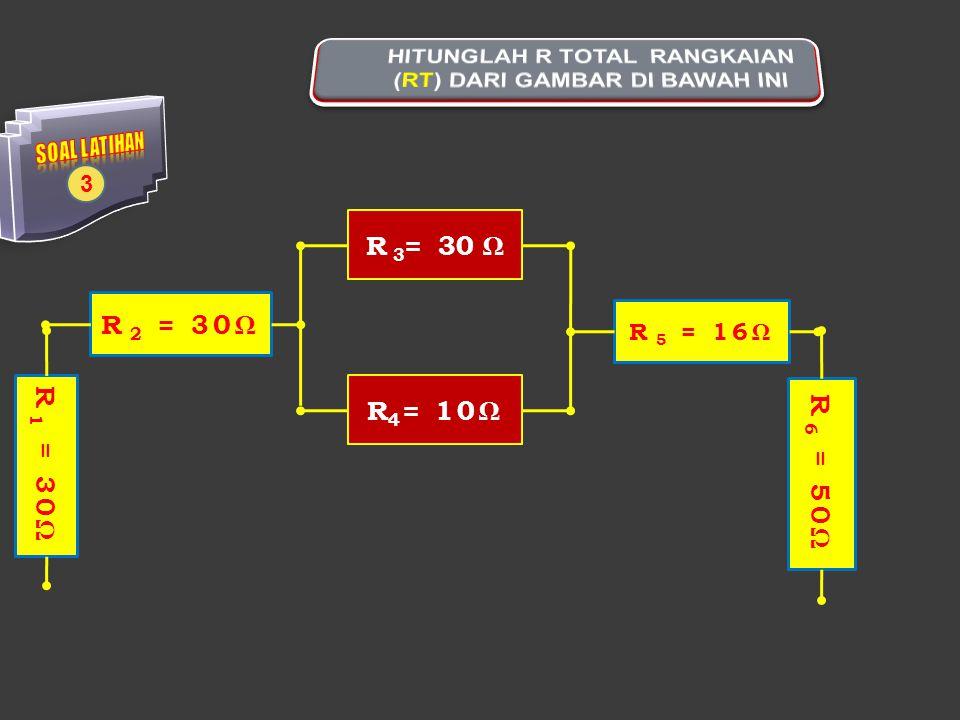 R 3 = 30 ΩR 4 = 10Ω R 5 = 16Ω 3 R 2 = 30Ω R 6 = 50Ω R 1 = 30Ω