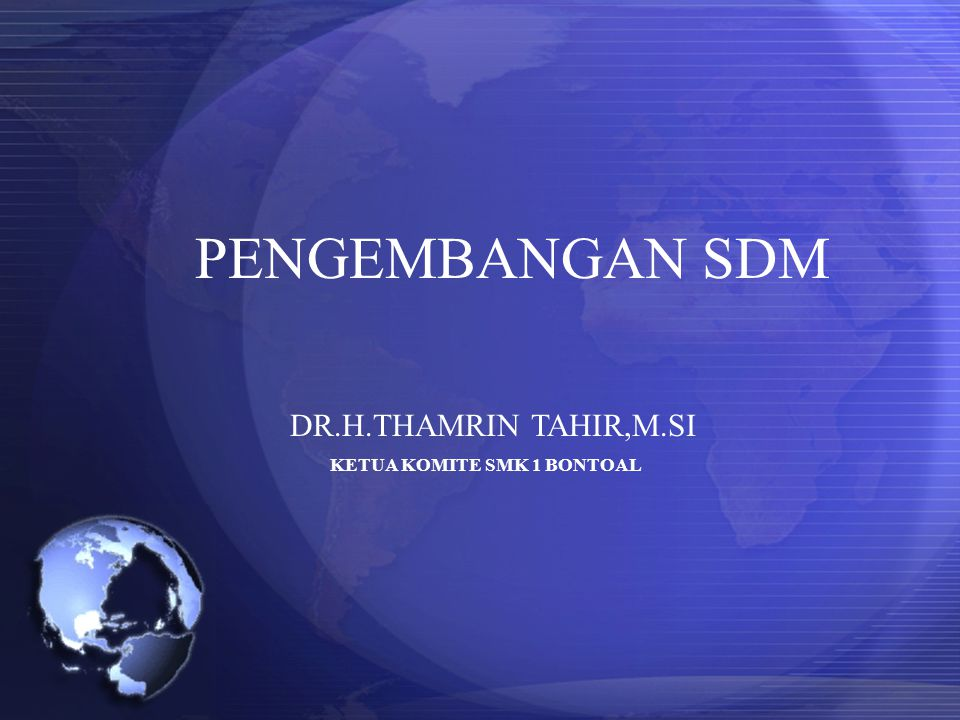 PENGEMBANGAN SDM DR.H.THAMRIN TAHIR,M.SI KETUA KOMITE SMK 1 BONTOAL