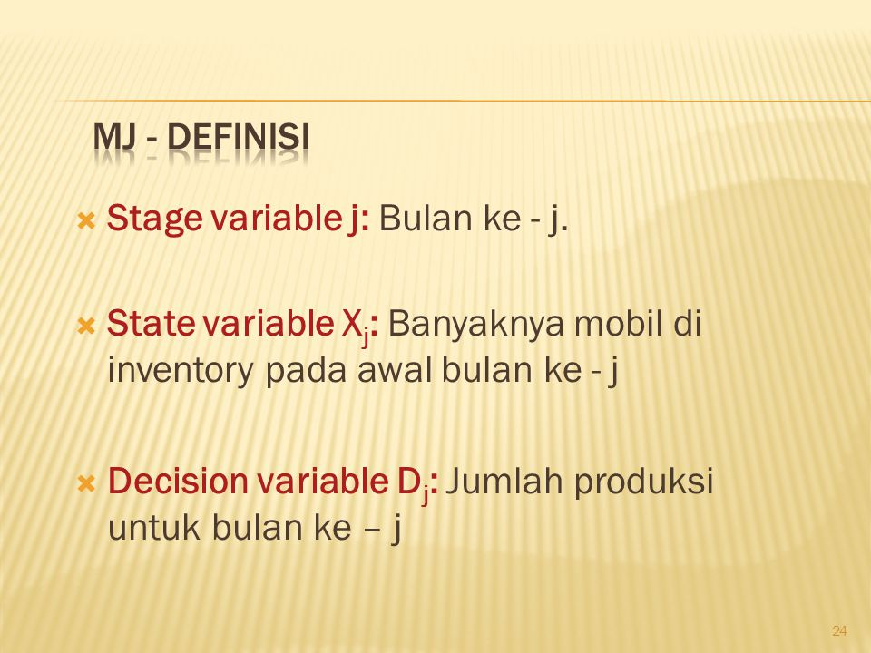 24  Stage variable j: Bulan ke - j.