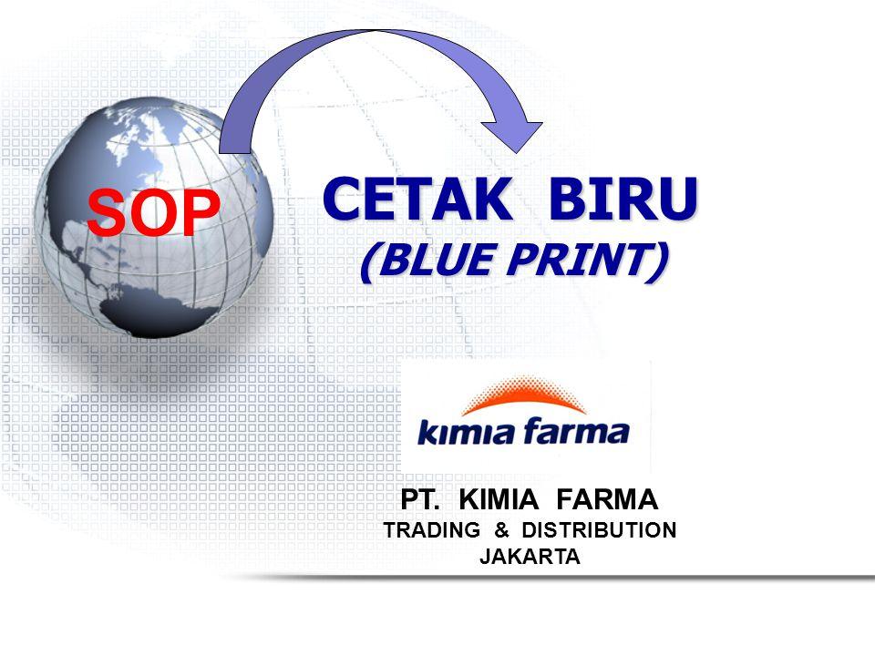 CETAK BIRU (BLUE PRINT) PT. KIMIA FARMA TRADING & DISTRIBUTION JAKARTA SOP