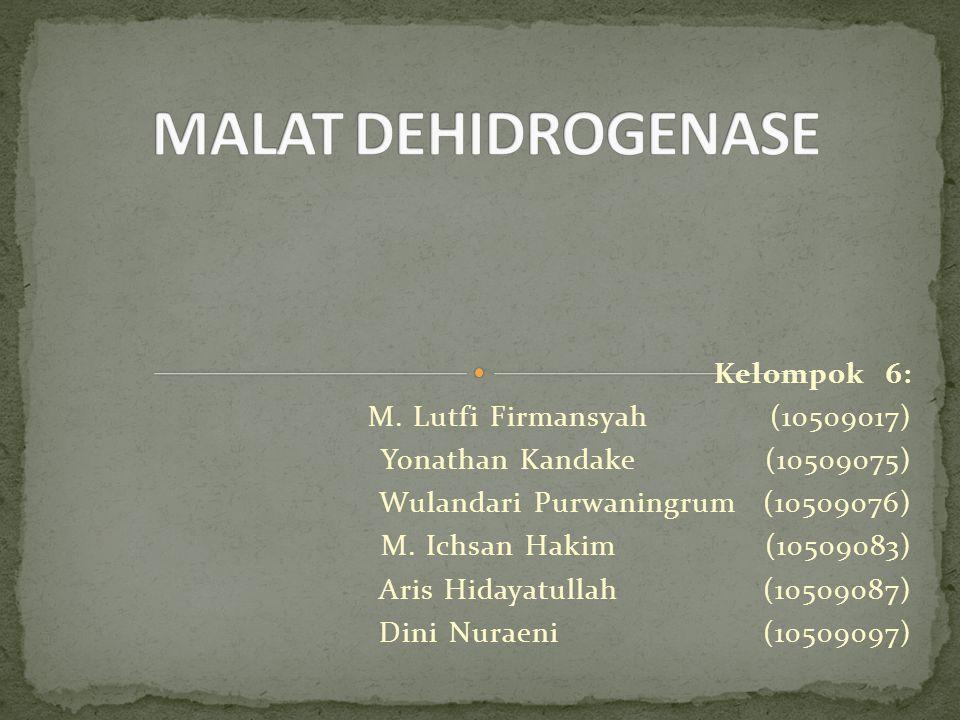 Malat dehidrogenase merupakan enzim dalam siklus asam sitrat yang berfungsi mengkatalisis reaksi malat menjadi oksaloasetat dengan NAD+ dan sebaliknya (reaksi reversibel)