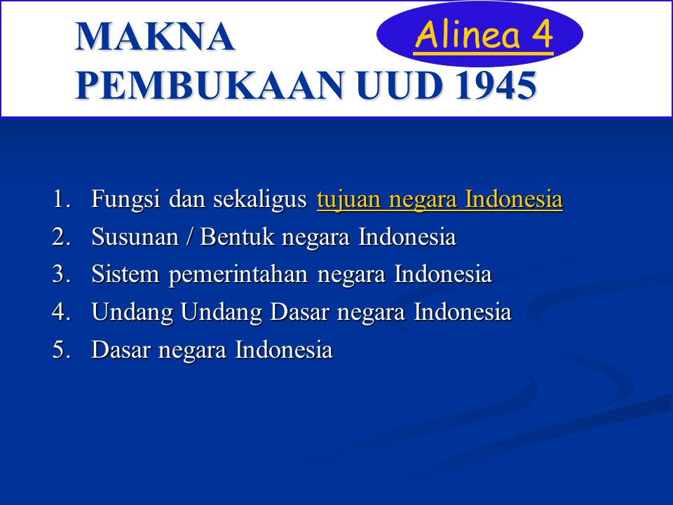 MAKNA PEMBUKAAN UUD 1945 1. Fungsi dan sekaligus tujuan negara Indonesia tujuan negara Indonesiatujuan negara Indonesia 2. Susunan / Bentuk negara Ind