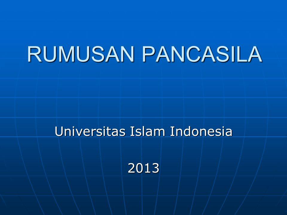 RUMUSAN PANCASILA Universitas Islam Indonesia 2013