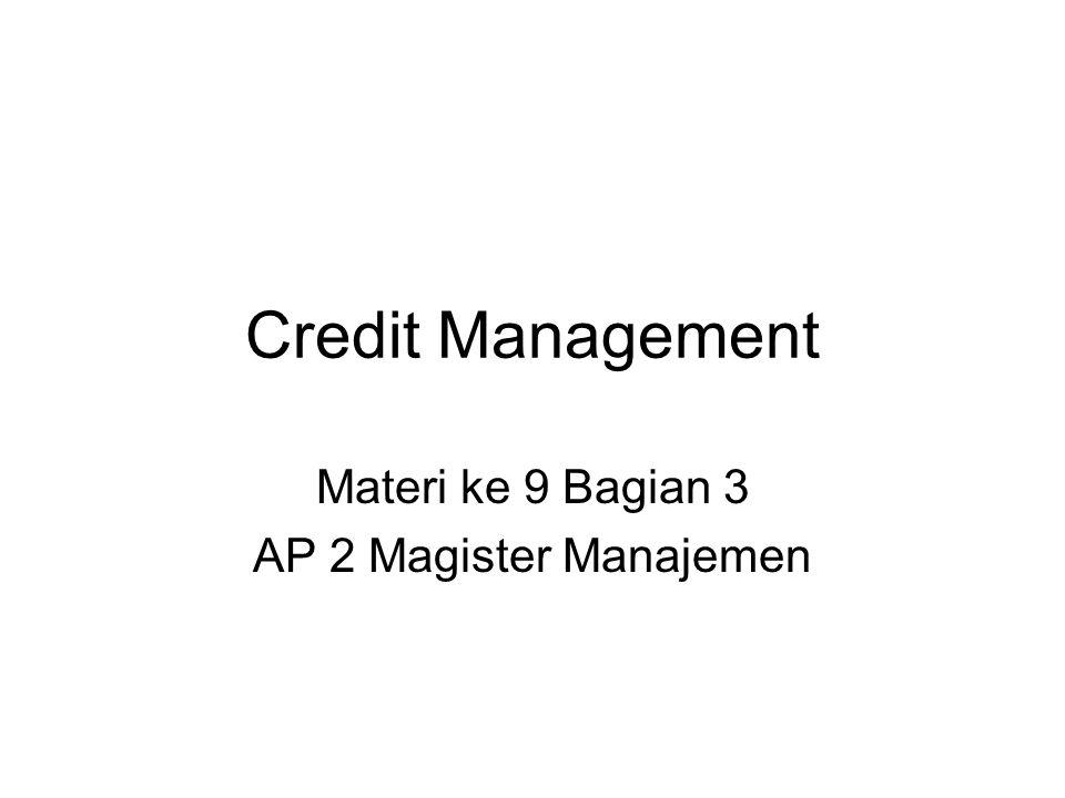 Credit Management Materi ke 9 Bagian 3 AP 2 Magister Manajemen