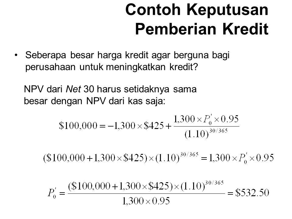 Seberapa besar harga kredit agar berguna bagi perusahaan untuk meningkatkan kredit? NPV dari Net 30 harus setidaknya sama besar dengan NPV dari kas sa