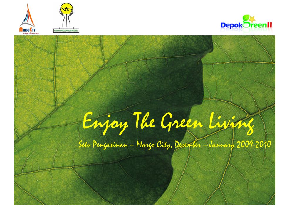 Enjoy The Green Living Setu Pengasinan – Margo City, December – January 2009-2010