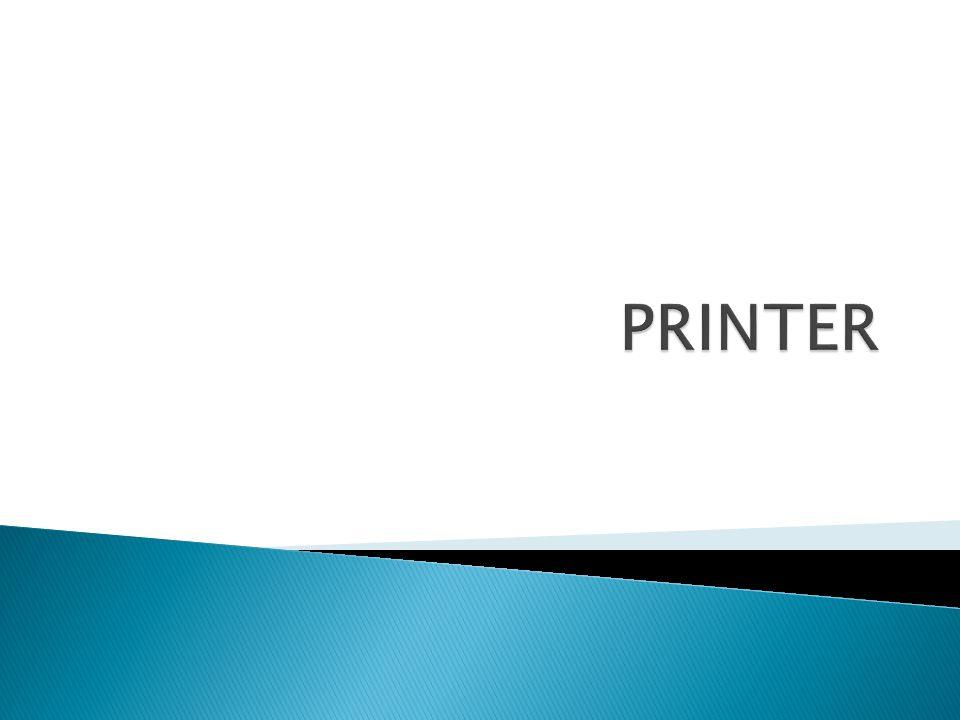  Perinter merupakan bagian dari peralatan komputer yang di pakai sebagai media output.