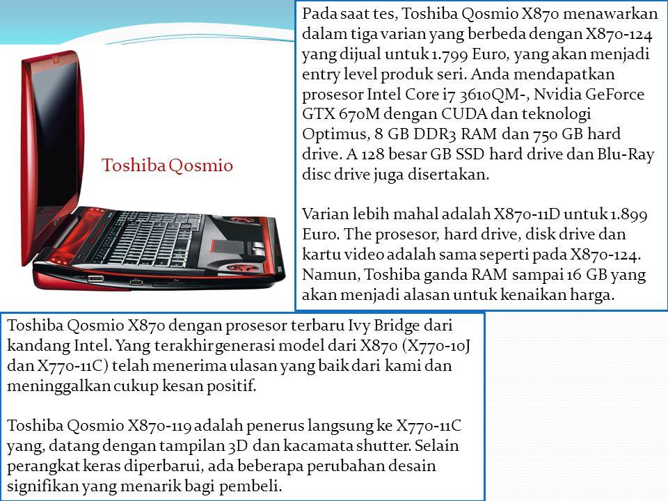 Toshiba Qosmio X870 dengan prosesor terbaru Ivy Bridge dari kandang Intel.