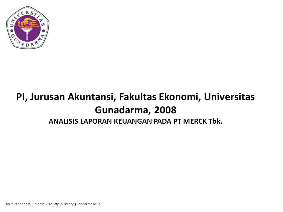 PI, Jurusan Akuntansi, Fakultas Ekonomi, Universitas Gunadarma, 2008 ANALISIS LAPORAN KEUANGAN PADA PT MERCK Tbk. for further detail, please visit htt