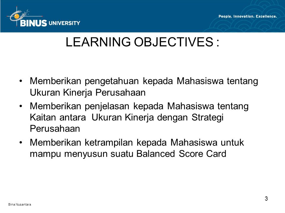 Bina Nusantara Memberikan pengetahuan kepada Mahasiswa tentang Ukuran Kinerja Perusahaan Memberikan penjelasan kepada Mahasiswa tentang Kaitan antara