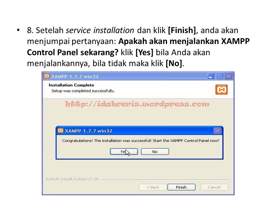8. Setelah service installation dan klik [Finish], anda akan menjumpai pertanyaan: Apakah akan menjalankan XAMPP Control Panel sekarang? klik [Yes] bi