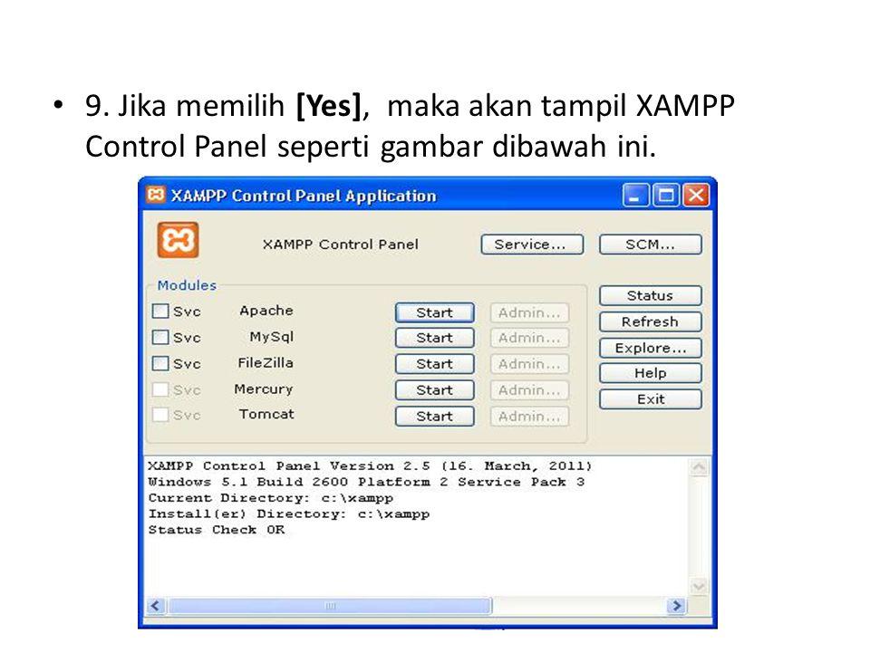 9. Jika memilih [Yes], maka akan tampil XAMPP Control Panel seperti gambar dibawah ini.