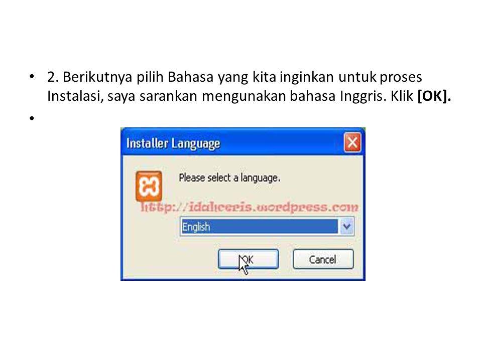 2. Berikutnya pilih Bahasa yang kita inginkan untuk proses Instalasi, saya sarankan mengunakan bahasa Inggris. Klik [OK].