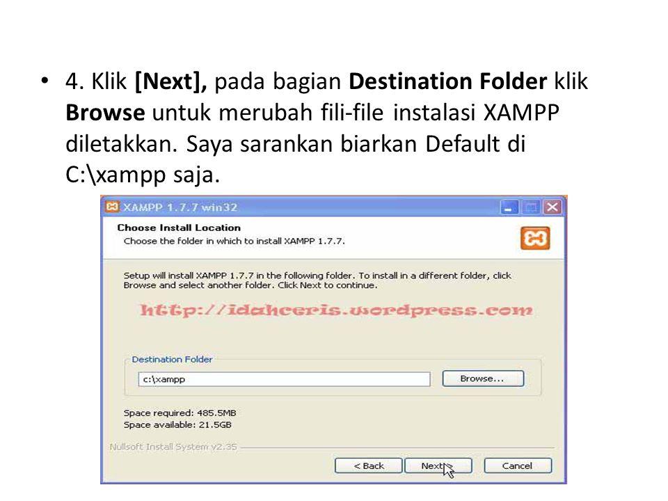4. Klik [Next], pada bagian Destination Folder klik Browse untuk merubah fili-file instalasi XAMPP diletakkan. Saya sarankan biarkan Default di C:\xam