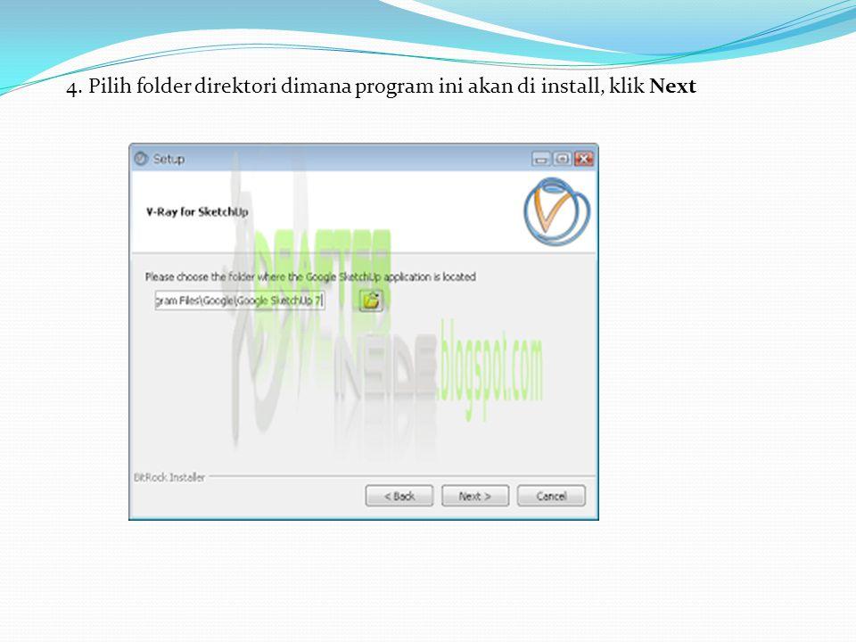 4. Pilih folder direktori dimana program ini akan di install, klik Next