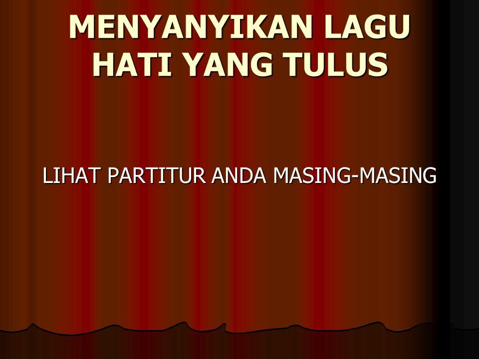 UJI KOMPETENSI SISWA 1.Partitur lagu Malayan Moon bernada dasar ….