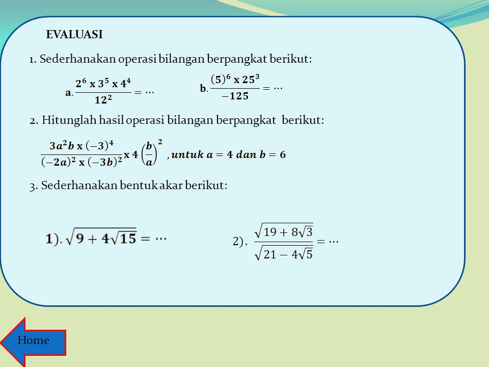 Tugas : 1. Kerjakan Uji Kompetensi 1.2 halaman 28 no. 2f, 3b, no. 4, dan 5 a 2. Soal Tantangan: no. 1 b Back