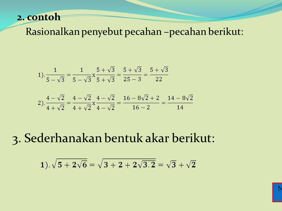1. Contoh 2 5 = 2 x 2 x 2 x 2 x 2 1. a 3. a 2 = a 3 + 2 2. a 3. a 2 = a 3 – 2 = a 3. (a 3 ) 2 = a 3.2 =a 6 4. (a.b) 2 = a 2. b 2 5. a 0 = 1 6. a - 2 =